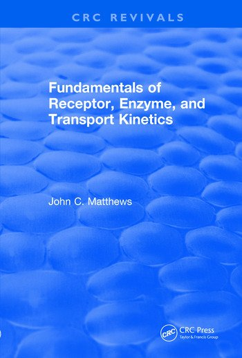 Revival: Fundamentals of Receptor, Enzyme, and Transport Kinetics (1993) book cover