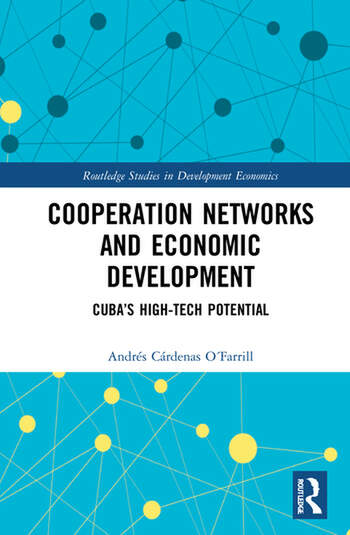 Cooperation Networks and Economic Development Cuba's High-Tech Potential book cover