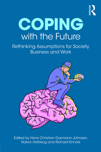 Coping with the Future Rethinking Assumptions for Society, Business and Work book cover