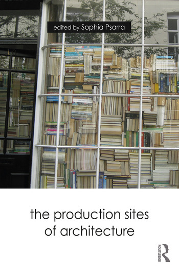 The Production Sites of Architecture book cover