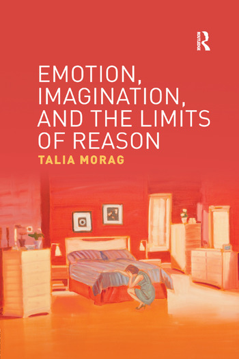 Emotion, Imagination, and the Limits of Reason book cover