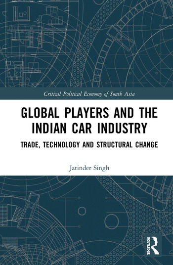 Global Players and the Indian Car Industry Trade, Technology and Structural Change book cover