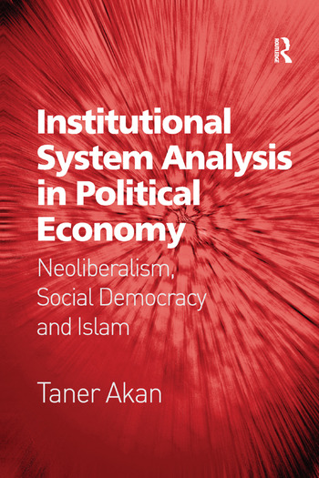 Institutional System Analysis in Political Economy Neoliberalism, Social Democracy and Islam book cover