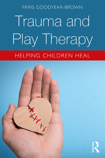 Trauma and Play Therapy Helping Children Heal book cover