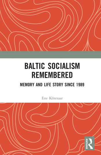 Baltic Socialism Remembered Memory and Life Story since 1989 book cover
