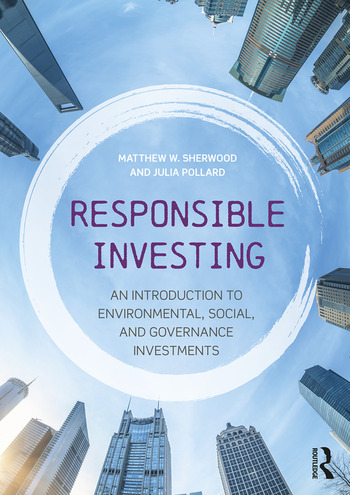 Responsible Investing An Introduction to Environmental, Social, and Governance Investments book cover