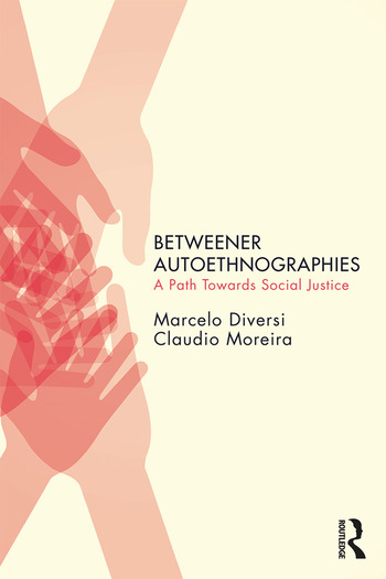 Betweener Autoethnographies A Path Towards Social Justice book cover