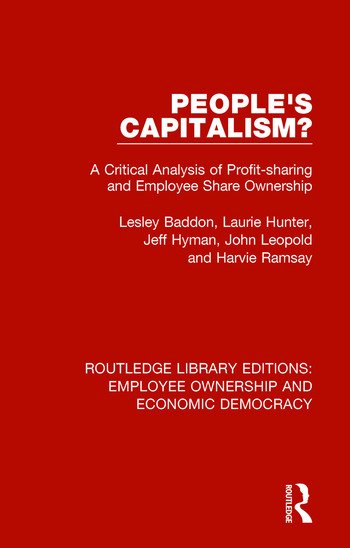 People's Capitalism? A Critical Analysis of Profit-Sharing and Employee Share Ownership book cover