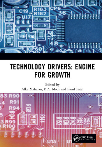 Technology Drivers: Engine for Growth Proceedings of the 6th Nirma University International Conference on Engineering (NUiCONE 2017), November 23-25, 2017, Ahmedabad, India book cover