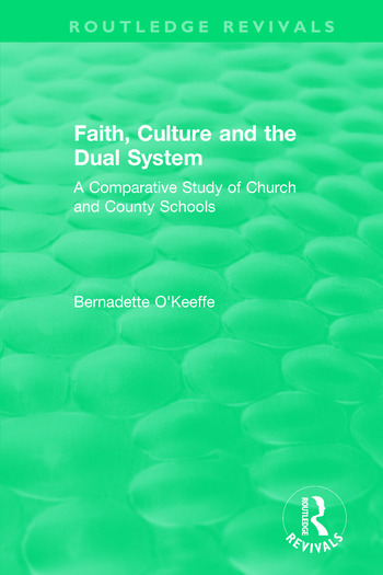 Faith, Culture and the Dual System A Comparative Study of Church and County Schools book cover