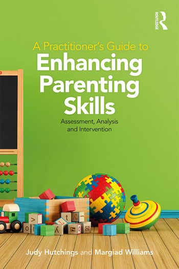 A Practitioner's Guide to Enhancing Parenting Skills Assessment, Analysis and Intervention book cover