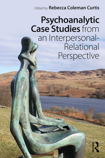Psychoanalytic Case Studies from an Interpersonal-Relational Perspective book cover