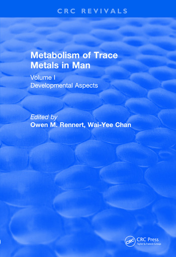 Revival: Metabolism of Trace Metals in Man Vol. I (1984) Developmental Aspects book cover