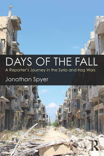 Days of the Fall A Reporter's Journey in the Syria and Iraq Wars book cover