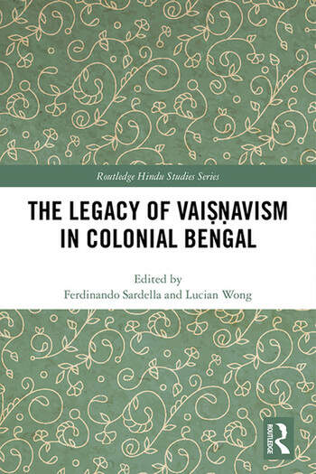 The Legacy of Vaiṣṇavism in Colonial Bengal book cover