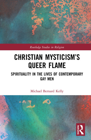 Christian Mysticism's Queer Flame Spirituality in the Lives of Contemporary Gay Men book cover