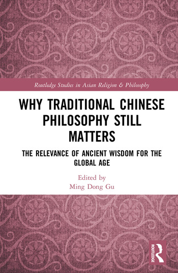 Why Traditional Chinese Philosophy Still Matters The Relevance of Ancient Wisdom for the Global Age book cover