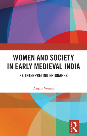 Women and Society in Early Medieval India Re-interpreting Epigraphs book cover