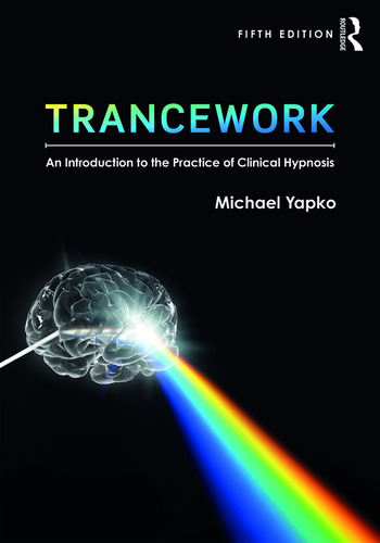 Trancework An Introduction to the Practice of Clinical Hypnosis book cover