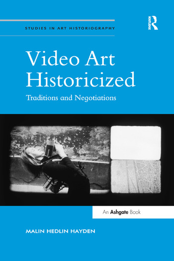 Video Art Historicized Traditions and Negotiations book cover