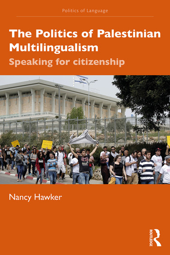 The Politics of Palestinian Multilingualism Speaking for citizenship book cover