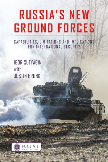 Russia's New Ground Forces Capabilities, Limitations and Implications for International Security book cover