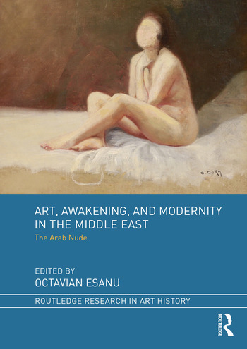 Art, Awakening, and Modernity in the Middle East The Arab Nude book cover
