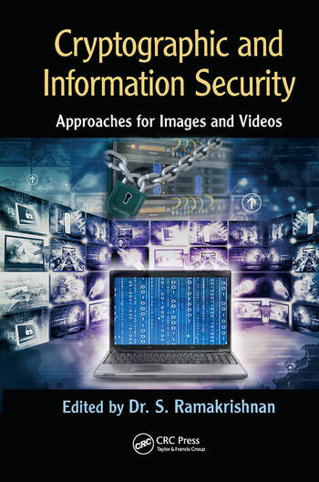 Cryptographic and Information Security Approaches for Images and Videos book cover