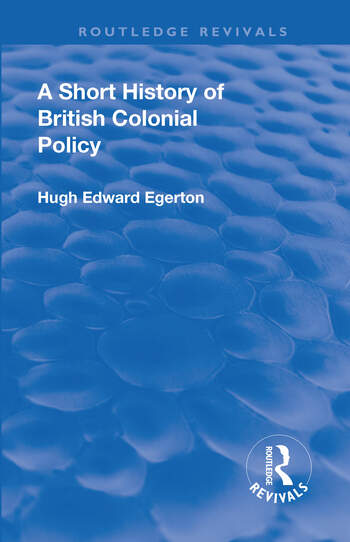 Revival: A Short History of British Colonial Policy (1922) book cover