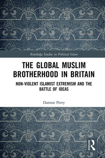 The Global Muslim Brotherhood in Britain Non-Violent Islamist Extremism and the Battle of Ideas book cover