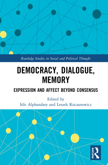 Democracy, Dialogue, Memory Expression and Affect Beyond Consensus book cover