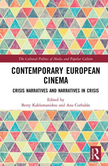 Contemporary European Cinema Crisis Narratives and Narratives in Crisis book cover
