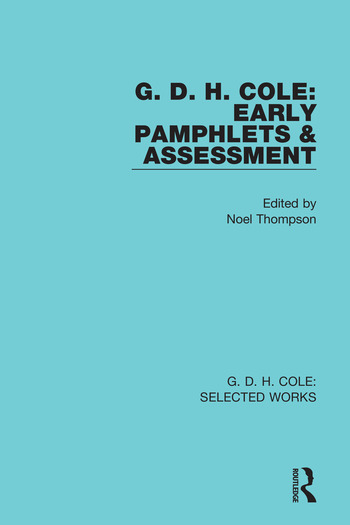 G. D. H. Cole: Early Pamphlets & Assessment (RLE Cole) book cover