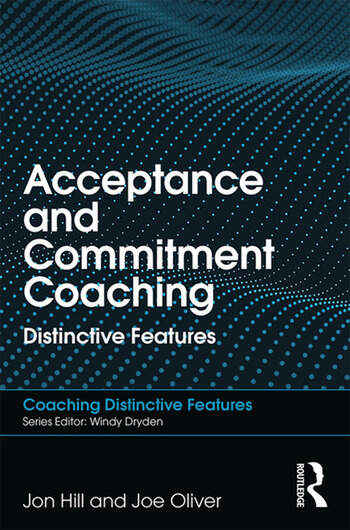 Acceptance and Commitment Coaching Distinctive Features book cover