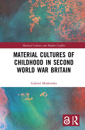 Material Cultures of Childhood in Second World War Britain book cover