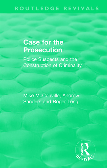 Routledge Revivals: Case for the Prosecution (1991) Police Suspects and the Construction of Criminality book cover