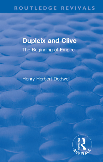 Revival: Dupleix and Clive (1920) The Beginning of Empire book cover