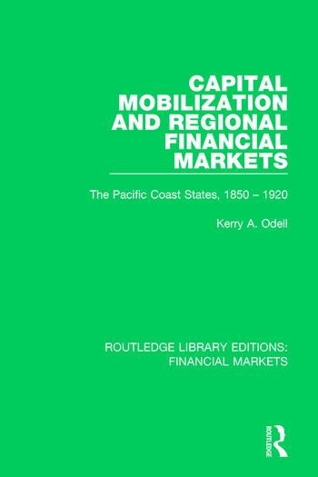 Capital Mobilization and Regional Financial Markets The Pacific Coast States, 1850-1920 book cover