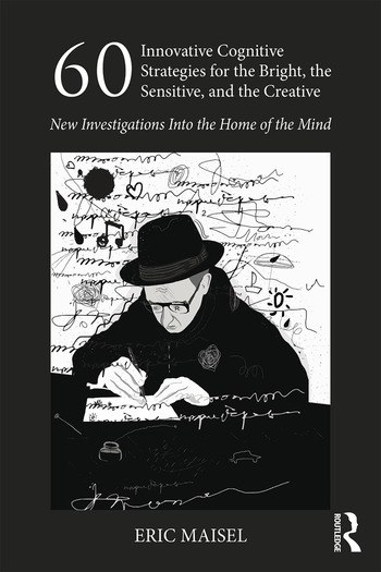 60 Innovative Cognitive Strategies for the Bright, the Sensitive, and the Creative New Investigations Into the Home of the Mind book cover