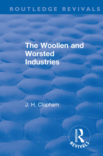 Revival: The Woollen and Worsted Industries (1907) book cover