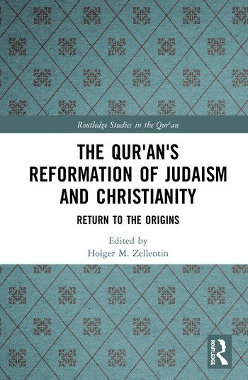 The Qur'an's Reformation of Judaism and Christianity Return to the Origins book cover
