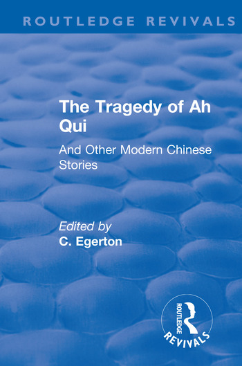 Revival: The Tragedy of Ah Qui (1930) And Other Modern Chinese Stories book cover