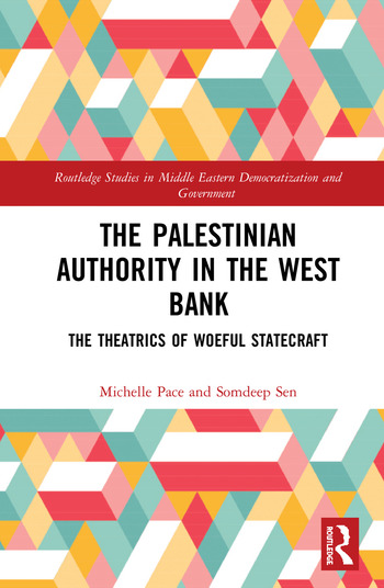 The Palestinian Authority in the West Bank The Theatrics of Woeful Statecraft book cover