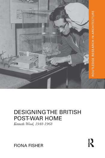 Designing the British Post-War Home Kenneth Wood, 1948-1968 book cover