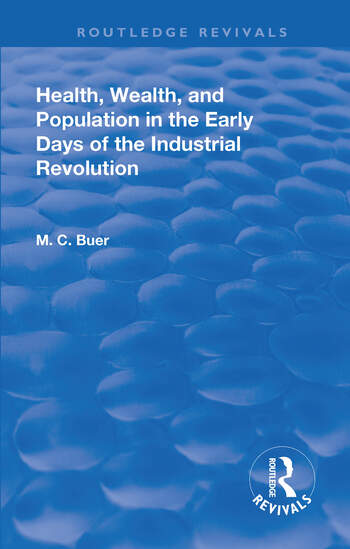 Revival: Health, Wealth, and Population in the early days of the Industrial Revolution (1926) book cover