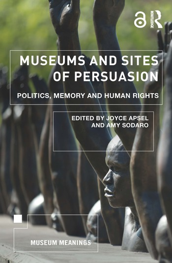 Museums and Sites of Persuasion Politics, Memory and Human Rights book cover