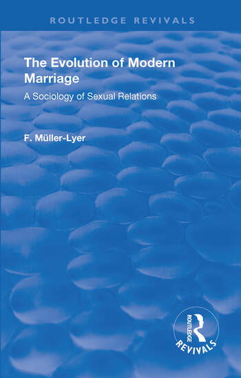 Revival: The Evolution of Modern Marriage (1930) A Sociology of Sexual Relations book cover