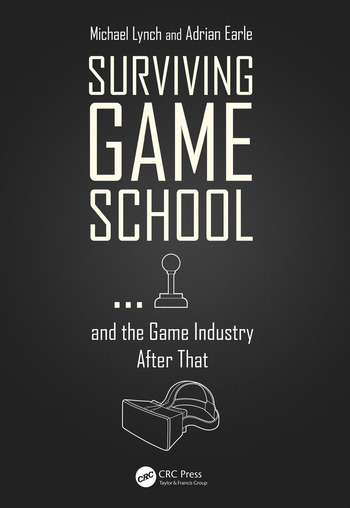 Surviving Game School…and the Game Industry After That book cover