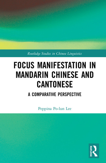Focus Manifestation in Mandarin Chinese and Cantonese A Comparative Perspective book cover