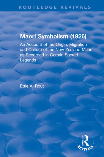 Revival: Maori Symbolism (1926) An Account of the Origin, Migration and Culture of the New Zealand Maori book cover